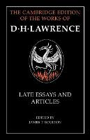 D. H. Lawrence: Late Essays and Articles - The Cambridge Edition of the Works of D. H. Lawrence (Paperback)