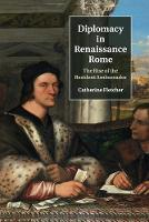 Diplomacy in Renaissance Rome: The Rise of the Resident Ambassador (Paperback)