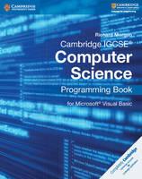 Cambridge IGCSE (R) Computer Science Programming Book: for Microsoft (R) Visual Basic - Cambridge International IGCSE (Paperback)