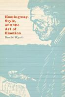 Hemingway, Style, and the Art of Emotion (Paperback)
