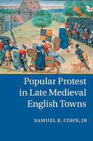 Popular Protest in Late Medieval English Towns (Paperback)