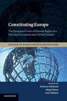 Constituting Europe: The European Court of Human Rights in a National, European and Global Context - Studies on Human Rights Conventions (Paperback)