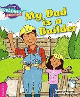 My Dad is a Builder Pink B Band - Cambridge Reading Adventures (Paperback)