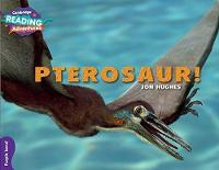 Pterosaur! Purple Band - Cambridge Reading Adventures (Paperback)