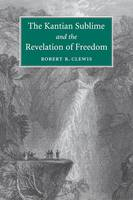 The Kantian Sublime and the Revelation of Freedom (Paperback)