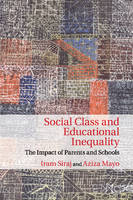 Social Class and Educational Inequality: The Impact of Parents and Schools (Paperback)