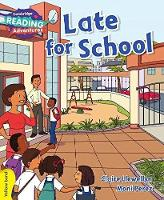 Late for School Yellow Band - Cambridge Reading Adventures (Paperback)