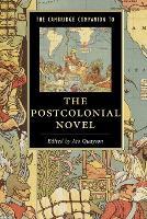 The Cambridge Companion to the Postcolonial Novel - Cambridge Companions to Literature (Paperback)