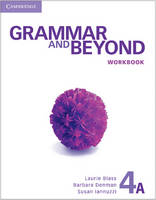 Grammar and Beyond: Grammar and Beyond Level 4 Workbook A (Paperback)