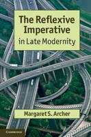 The Reflexive Imperative in Late Modernity (Paperback)