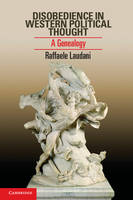 Disobedience in Western Political Thought: A Genealogy (Paperback)