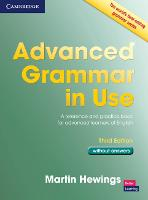 Advanced Grammar in Use Book without Answers: A Reference and Practical Book for Advanced Learners of English (Paperback)