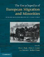 The Encyclopedia of European Migration and Minorities: From the Seventeenth Century to the Present (Paperback)