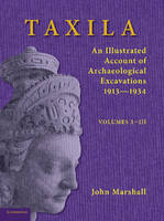Taxila 3 Volume Paperback Set: An Illustrated Account of Archaeological Excavations (Paperback)