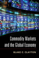 Commodity Markets and the Global Economy (Paperback)