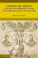 Cosimo I de' Medici and his Self-Representation in Florentine Art and Culture (Paperback)