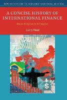 New Approaches to Economic and Social History: A Concise History of International Finance: From Babylon to Bernanke