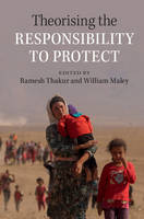 Theorising the Responsibility to Protect (Paperback)