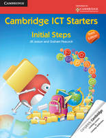 Cambridge ICT Starters: Initial Steps - Primary Computing (Paperback)