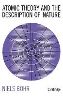 Atomic Theory and the Description of Nature: Four Essays with an Introductory Survey (Paperback)