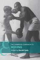 Cambridge Companions to Literature: The Cambridge Companion to Boxing (Paperback)