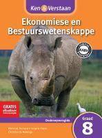 Ken & Verstaan Ekonomiese en Bestuurwetenskappe Onderwysersgids Graad 8 Afrikaans - CAPS Economic and Management Sciences (Paperback)