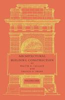 Architectural Building Construction: Volume 1: A Text Book for the Architectural and Building Student (Paperback)