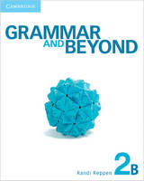 Grammar and Beyond Level 2 Student's Book B, Workbook B, and Writing Skills Interactive Pack - Grammar and Beyond