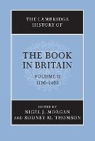 The Cambridge History of the Book in Britain: Volume 2, 1100-1400 - The Cambridge History of the Book in Britain (Paperback)