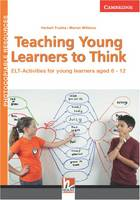 Teaching Young Learners to Think: ELT Activities for Young Learners Aged 6-12 - Helbling Photocopiable Resources (Spiral bound)