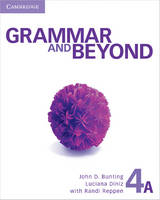 Grammar and Beyond Level 4 Student's Book A and Writing Skills Interactive Pack - Grammar and Beyond