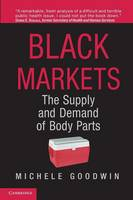 Black Markets: The Supply and Demand of Body Parts (Paperback)