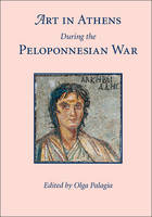 Art in Athens during the Peloponnesian War (Paperback)