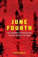 June Fourth: The Tiananmen Protests and Beijing Massacre of 1989 - New Approaches to Asian History (Paperback)
