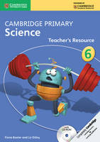 Cambridge Primary Science: Cambridge Primary Science Stage 6 Teacher's Resource Book with CD-ROM