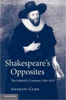 Shakespeare's Opposites: The Admiral's Company 1594-1625 (Paperback)