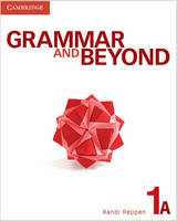 Grammar and Beyond Level 1 Student's Book A, Workbook A, and Writing Skills Interactive Pack - Grammar and Beyond
