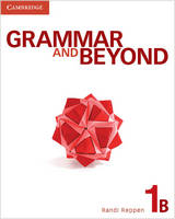 Grammar and Beyond Level 1 Student's Book B, Workbook B, and Writing Skills Interactive Pack - Grammar and Beyond