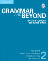 Grammar and Beyond Level 2 Teacher Support Resource Book with CD-ROM - Grammar and Beyond