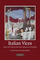 Italian Vices: Nation and Character from the Risorgimento to the Republic (Paperback)