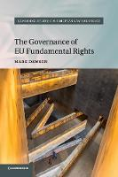 The Governance of EU Fundamental Rights - Cambridge Studies in European Law and Policy (Paperback)