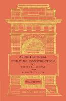 Architectural Building Construction: Volume 2: A Text Book for the Architectural and Building Student (Paperback)