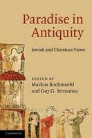 Paradise in Antiquity: Jewish and Christian Views (Paperback)