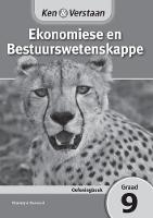 Ken & Verstaan Ekonomiese en Bestuurswetenskappe Oefeningboek Graad 9 Afrikaans - CAPS Economic and Management Sciences (Paperback)