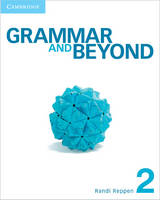 Grammar and Beyond Level 2 Student's Book, Online Workbook, and Writing Skills Interactive Pack - Grammar and Beyond