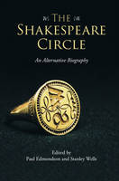 The Shakespeare Circle: An Alternative Biography (Paperback)