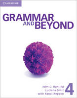 Grammar and Beyond Level 4 Student's Book, Workbook, and Writing Skills Interactive Pack - Grammar and Beyond