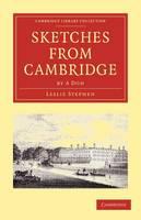 Sketches from Cambridge by a Don - Cambridge Library Collection - Cambridge (Paperback)