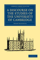A Discourse on the Studies of the University of Cambridge - Cambridge Library Collection - Cambridge (Paperback)