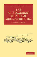 The Aristoxenian Theory of Musical Rhythm - Cambridge Library Collection - Music (Paperback)
